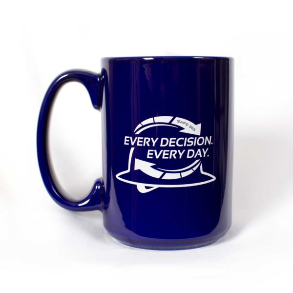 Blue coffee mug with reverse side showing Every Decision. Every Day. Safe 365 logo